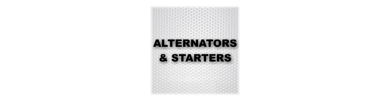 ALTERNATORS & STARTERS