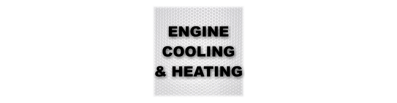 ENGINE COOLING & HEATING