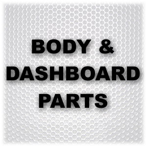 BODY & DASHBOARD PARTS