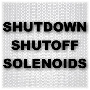 Shutdown-off Solenoids