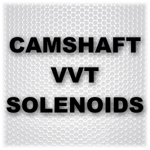 Camshaft VVT Solenoids
