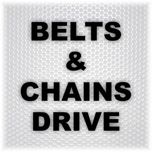 BELTS ,CHAINS DRIVE